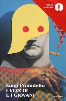 I vecchi e i giovani - Luigi Pirandello - copertina