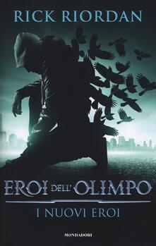 I nuovi eroi. Eroi dell'Olimpo - Rick Riordan - copertina