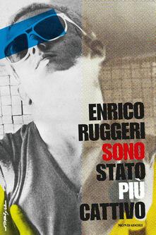 Sono stato più cattivo - Enrico Ruggeri - copertina