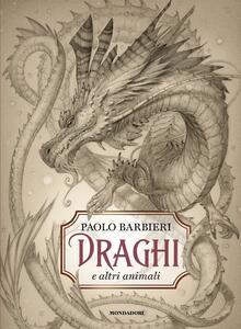 Draghi e altri animali. Ediz. a colori - Paolo Barbieri - copertina