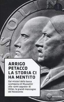 La storia ci ha mentito. Dai misteri della borsa scomparsa di Mussolini alle «armi segrete» di Hitler, le grandi menzogne del Novecento.pdf