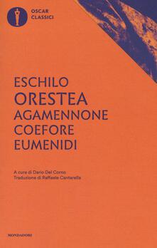 Agamennone-Coefore-Eumenidi. Ediz. critica - Eschilo - copertina