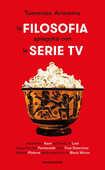 Libro La filosofia spiegata con le serie TV Tommaso Ariemma