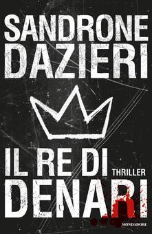 Il re di denari - Sandrone Dazieri - copertina