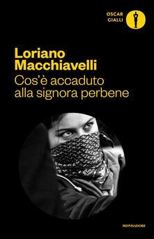 Cos'è accaduto alla signora perbene - Loriano Macchiavelli - copertina