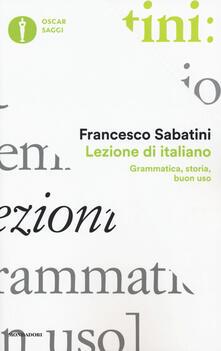 Lezione di italiano. Grammatica, storia, buon uso - Francesco Sabatini - copertina