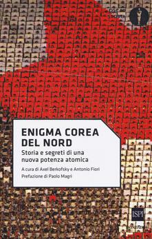 Enigma Corea del Nord. Storia e segreti di una nuova potenza atomica - copertina