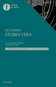 Storia vera. Testo greco a fronte - Luciano di Samosata - copertina