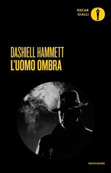 L' uomo ombra - Dashiell Hammett - copertina