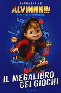 Il megalibro dei giochi. Alvinnn!!! and the Chipmunks - copertina