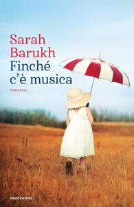 Finché c'è musica - Sarah Barukh - copertina