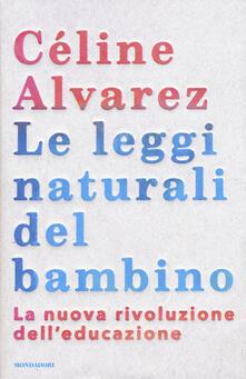 Antondemarirreguera.es Le leggi naturali del bambino. La nuova rivoluzione dell'educazione Image