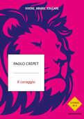 Libro Il coraggio. Vivere, amare, educare Paolo Crepet