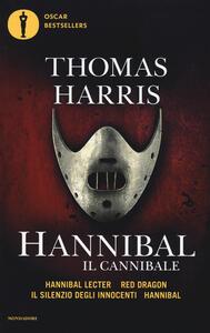 Hannibal il cannibale: Hannibar Lecter-Red Dargon-Il silenzio degli innocenti-Hannibal - Thomas Harris - copertina