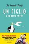 Libro Un figlio e ho detto tutto The Pozzolis Family