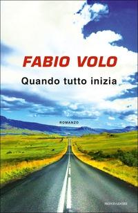 Quando tutto inizia - Volo Fabio - wuz.it
