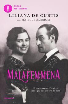 Ascotcamogli.it Malafemmena. Il romanzo dell'unico, vero, grande amore di Totò Image