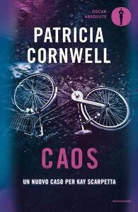Caos. Un nuovo caso per Kay Scarpetta - Patricia D. Cornwell - copertina