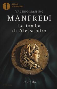 La tomba di Alessandro. L'enigma - Valerio Massimo Manfredi - copertina