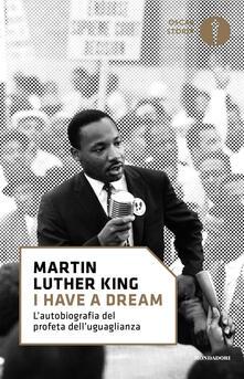 Rallydeicolliscaligeri.it «I have a dream». L'autobiografia del profeta dell'uguaglianza Image
