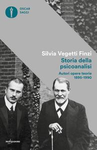 Storia della psicoanalisi. Autori, opere, teorie 1895-1990 - Silvia Vegetti Finzi - copertina