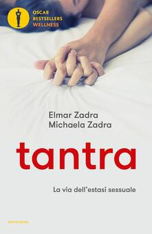 Tantra. La via dell'estasi sessuale - Elmar Zadra,Michaela Zadra - copertina