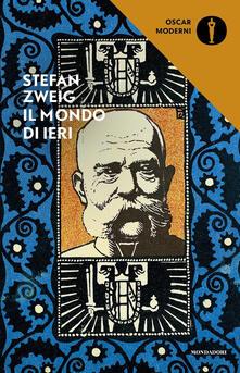 Il mondo di ieri. Ricordi di un europeo - Stefan Zweig - copertina
