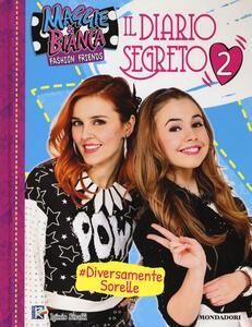 Il diario segreto. Maggie & Bianca. Fashion Friends. Ediz. a colori - copertina