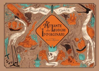 Atlante dei luoghi immaginari. Ediz. a colori