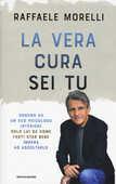 Libro La vera cura sei tu Raffaele Morelli