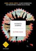 Libro Le linee rosse. Uomini, confini, imperi: le carte geografiche che raccontano il mondo in cui viviamo Federico Rampini