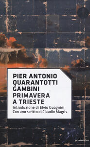 Primavera a Trieste - Pier Antonio Quarantotti Gambini - copertina