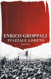 Piazzale Loreto - Enrico Groppali - copertina