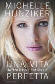 Libro Una vita apparentemente perfetta Michelle Hunziker