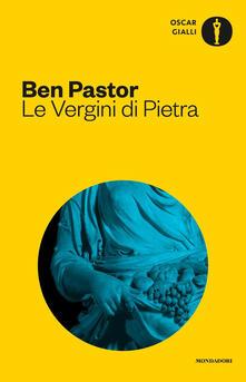 Le Vergini di pietra - Ben Pastor - copertina