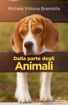 Dalla parte degli animali - Michela Vittoria Brambilla - copertina