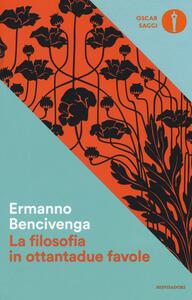 La filosofia in ottantadue favole - Ermanno Bencivenga - copertina