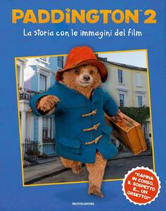 Paddington 2. La storia con le immagini del film. Ediz. a colori - Stella Gurney - copertina