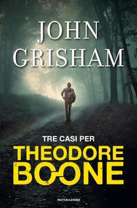 Tre casi per Theodore Boone - John Grisham - copertina