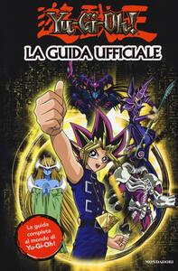 Yu-Gi-Oh! La guida ufficiale. Ediz. a colori