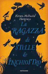 La ragazza di stelle e inchiostro - Kiran Millwood Hargrave - copertina