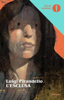 L' esclusa - Luigi Pirandello - copertina