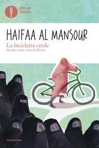 La bicicletta verde. Su due ruote verso la libertà - Haifaa Al Mansour - copertina
