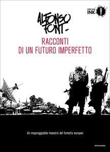Racconti di un futuro imperfetto. Vol. 1 - Alfonso Font - copertina