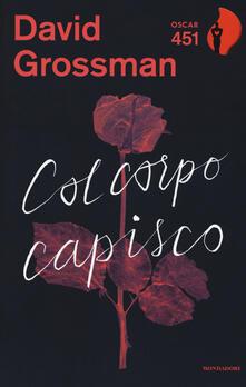 Col corpo capisco - David Grossman - copertina