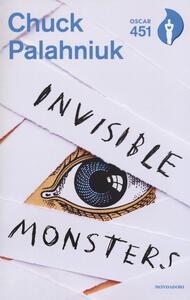Invisible monsters. Con Segnalibro - Chuck Palahniuk - copertina