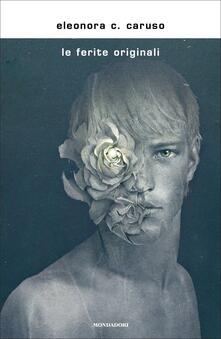 Le ferite originali - Eleonora C. Caruso - copertina