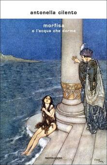 Morfisa o l'acqua che dorme - Antonella Cilento - copertina