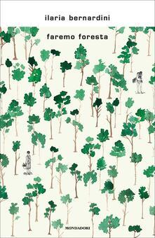 Faremo foresta - Ilaria Bernardini - copertina