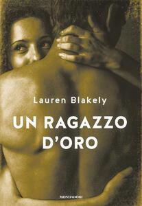 Un ragazzo d'oro - Lauren Blakely - copertina